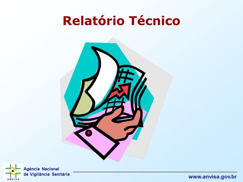 Agência Nacional de Vigilância Sanitária www.anvisa.gov.br Relatório Técnico