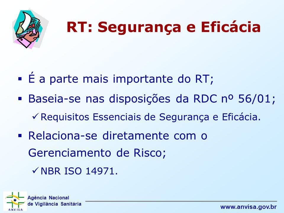 Agência Nacional de Vigilância Sanitária www.anvisa.gov.br RT: Segurança e Eficácia  É a parte mais importante do RT;  Baseia-se nas disposições da