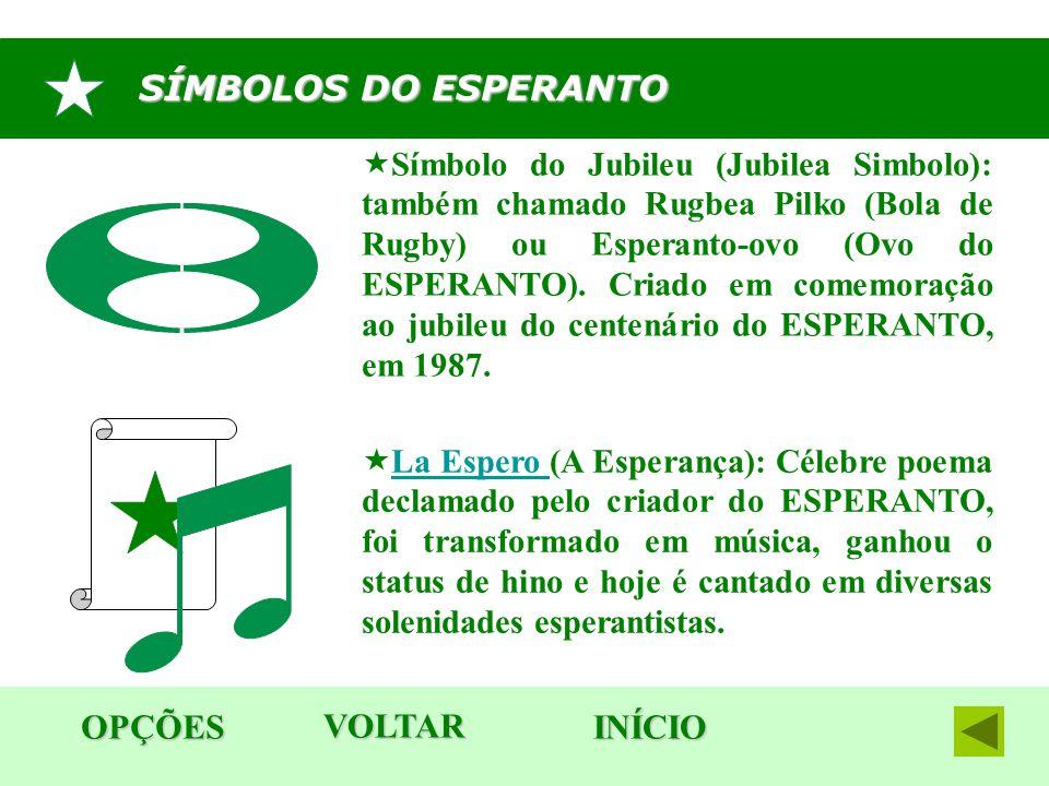  Símbolo do Jubileu (Jubilea Simbolo): também chamado Rugbea Pilko (Bola de Rugby) ou Esperanto-ovo (Ovo do ESPERANTO). Criado em comemoração ao jubi