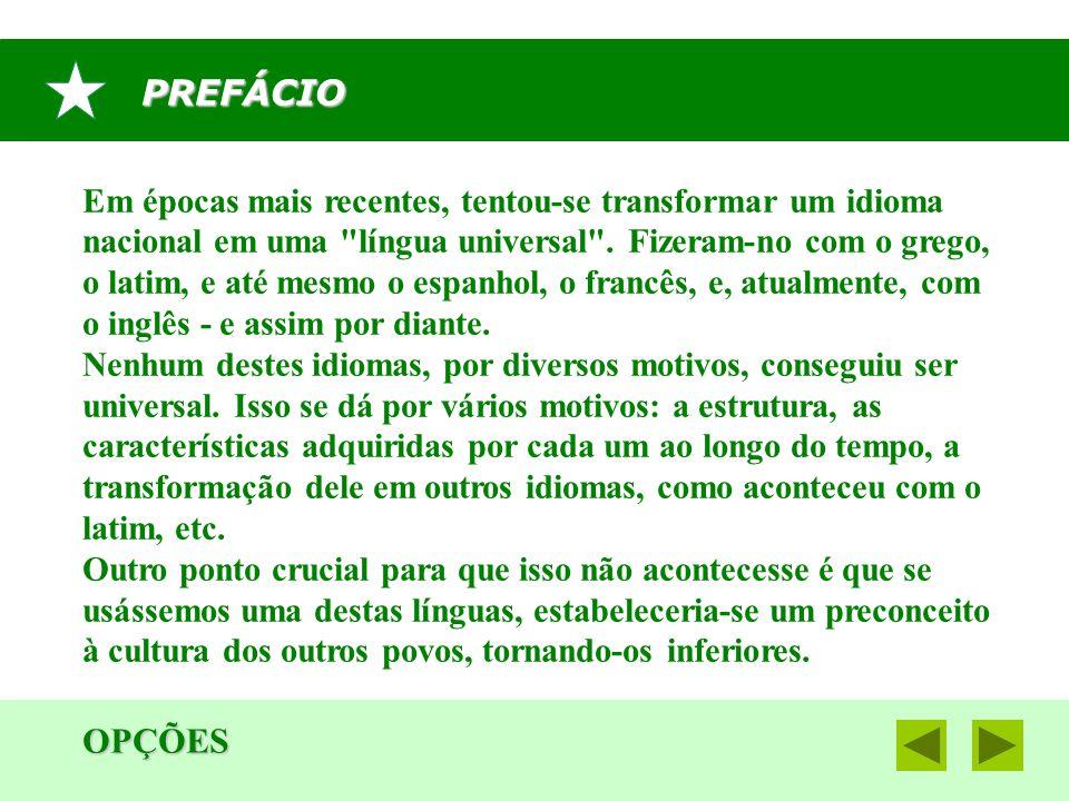ALFABETO OPÇÕES INÍCIO K, pronuncia-se natural, como em KAPO (cabeça); L, pronuncia-se natural, como em LEONO (leão); M, pronuncia-se natural, como em MANO (mão); N, pronuncia-se natural, como em NOMO (nome); O, pronuncia-se fechado como em OKULO (olho); P, pronuncia-se natural, como em PATRO (pai); R, pronuncia-se brando, somo em ROZO (rosa); VOLTAR
