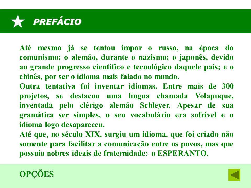 AS 16 REGRAS FUNDAMENTAIS DO ESPERANTO OPÇÕES INÍCIO 1.