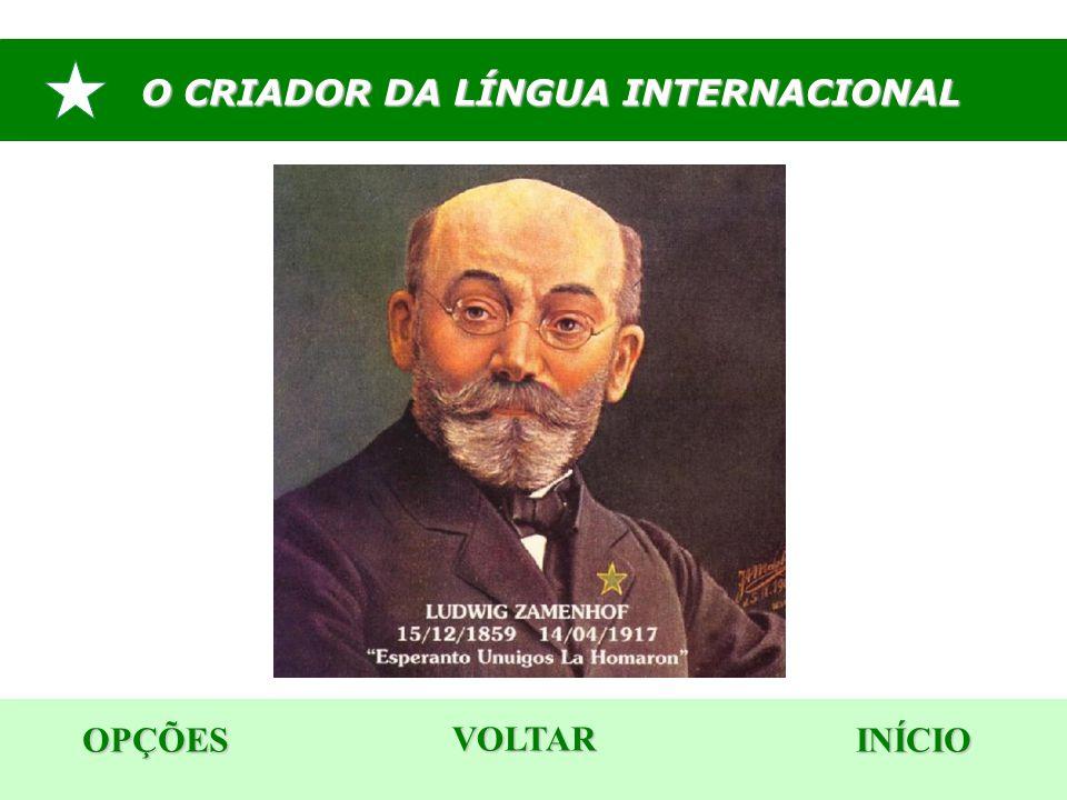 COMO É O ESPERANTO.OPÇÕES INÍCIO O ESPERANTO foi composto baseando-se nas línguas modernas.
