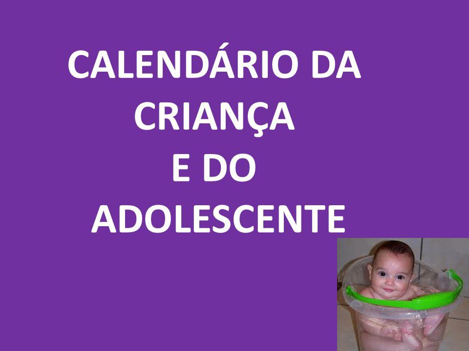 CALENDÁRIO DA CRIANÇA E DO ADOLESCENTE