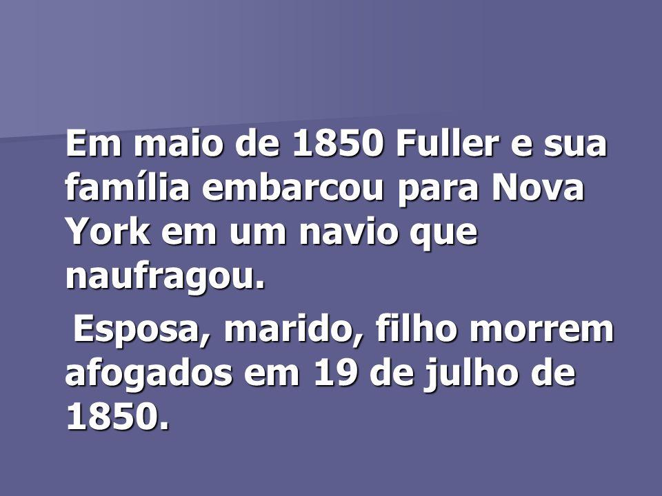 Em maio de 1850 Fuller e sua família embarcou para Nova York em um navio que naufragou.