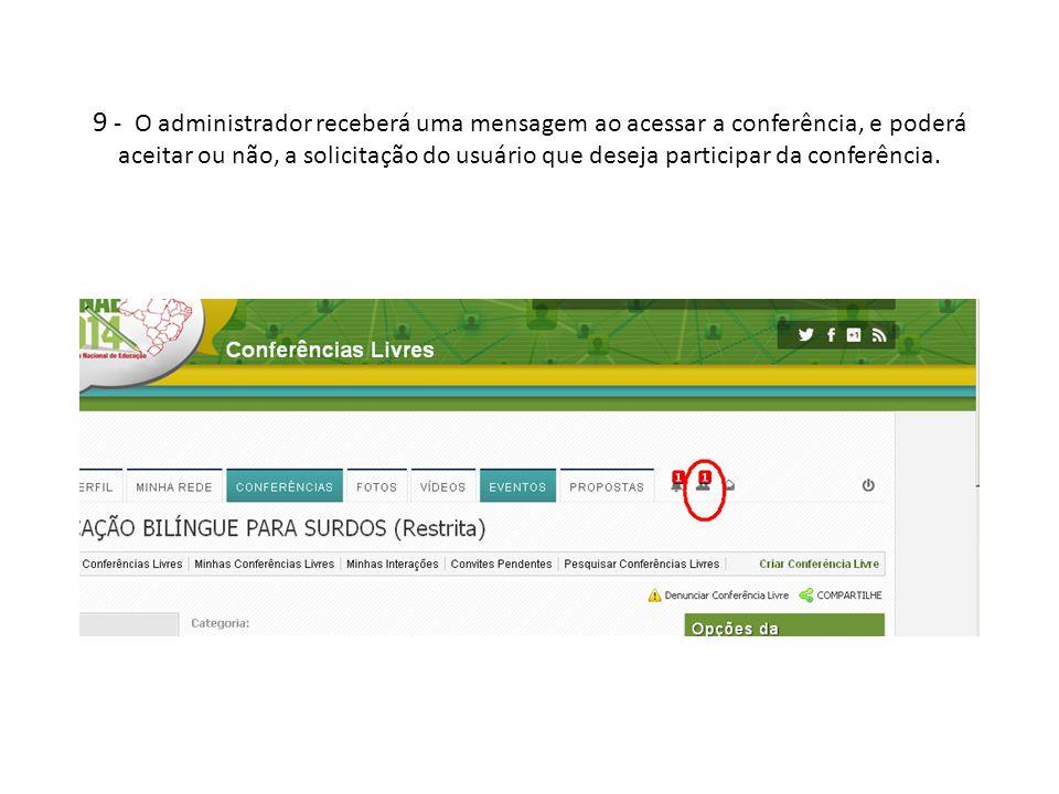 9 - O administrador receberá uma mensagem ao acessar a conferência, e poderá aceitar ou não, a solicitação do usuário que deseja participar da conferência.
