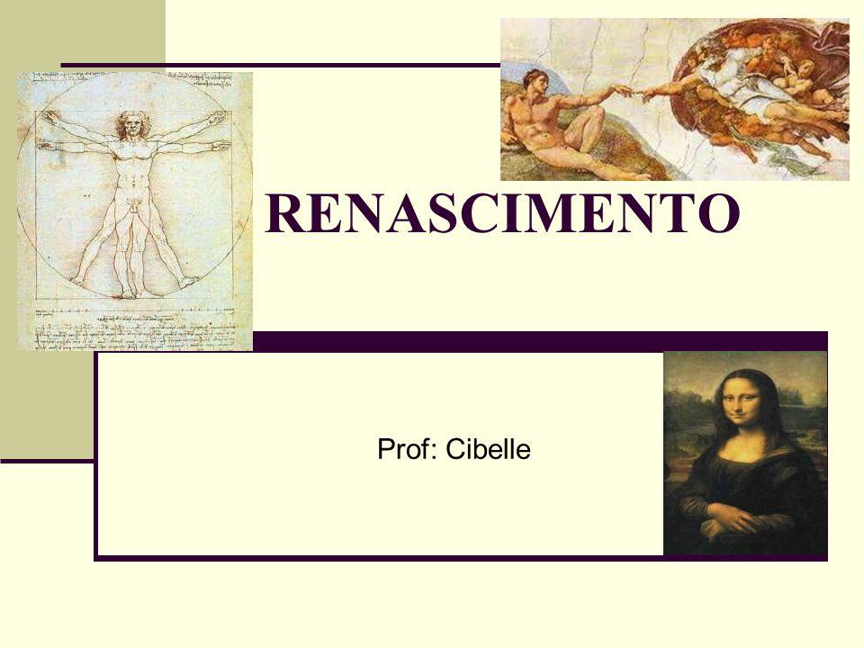RENASCIMENTO  DEFINIÇÃO: Movimento artístico, intelectual e científico, iniciado na Itália no século XIV e que expandiu para Europa nos séculos XV e XVI.