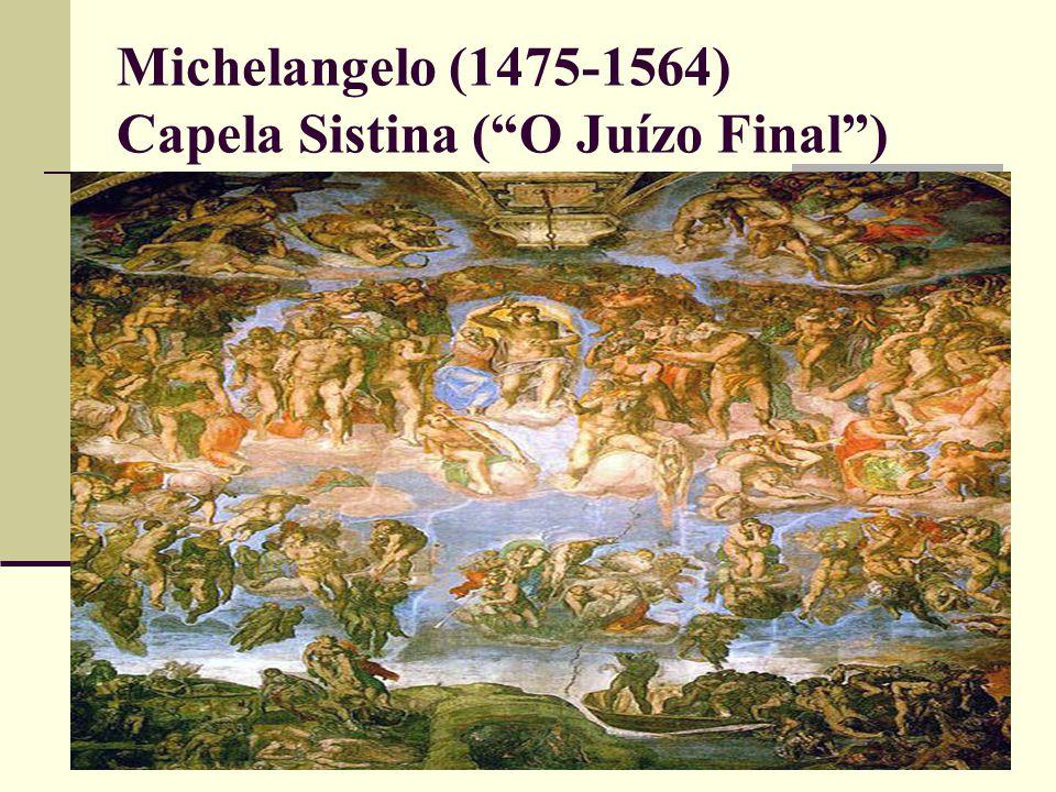 Michelangelo (1475-1564) Capela Sistina ( O Juízo Final )