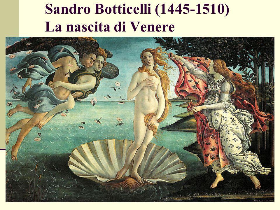 Sandro Botticelli (1445-1510) La nascita di Venere