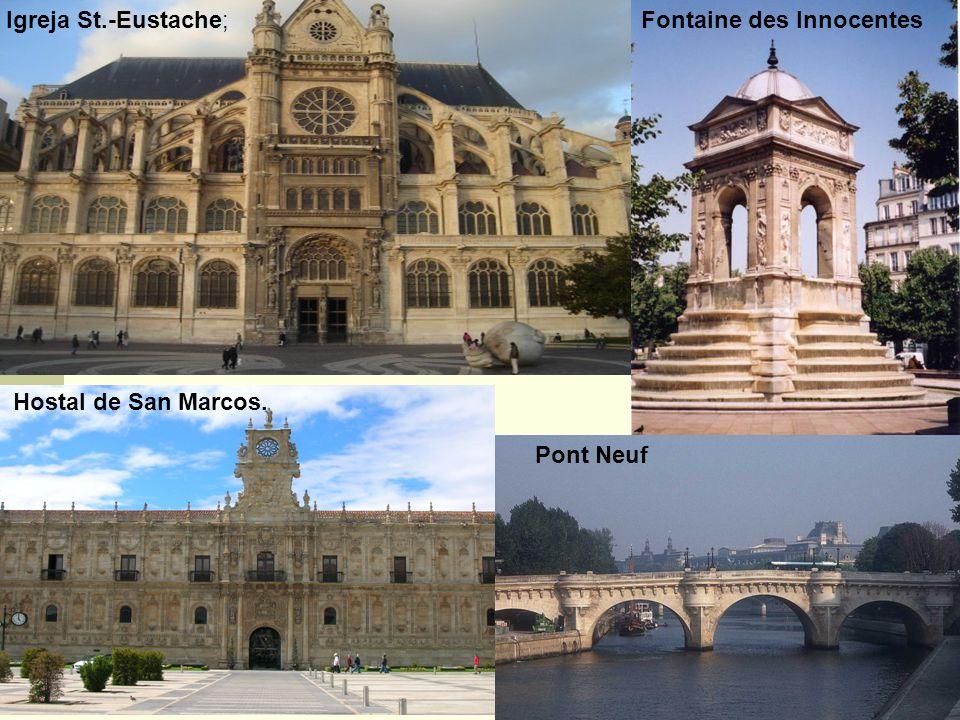 Igreja St.-Eustache;Fontaine des Innocentes Pont Neuf Hostal de San Marcos.