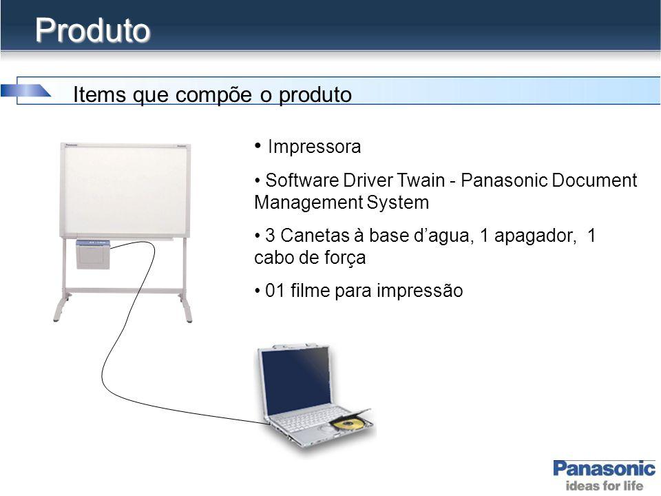 Produto • Impressora • Software Driver Twain - Panasonic Document Management System • 3 Canetas à base d'agua, 1 apagador, 1 cabo de força • 01 filme para impressão Items que compõe o produto