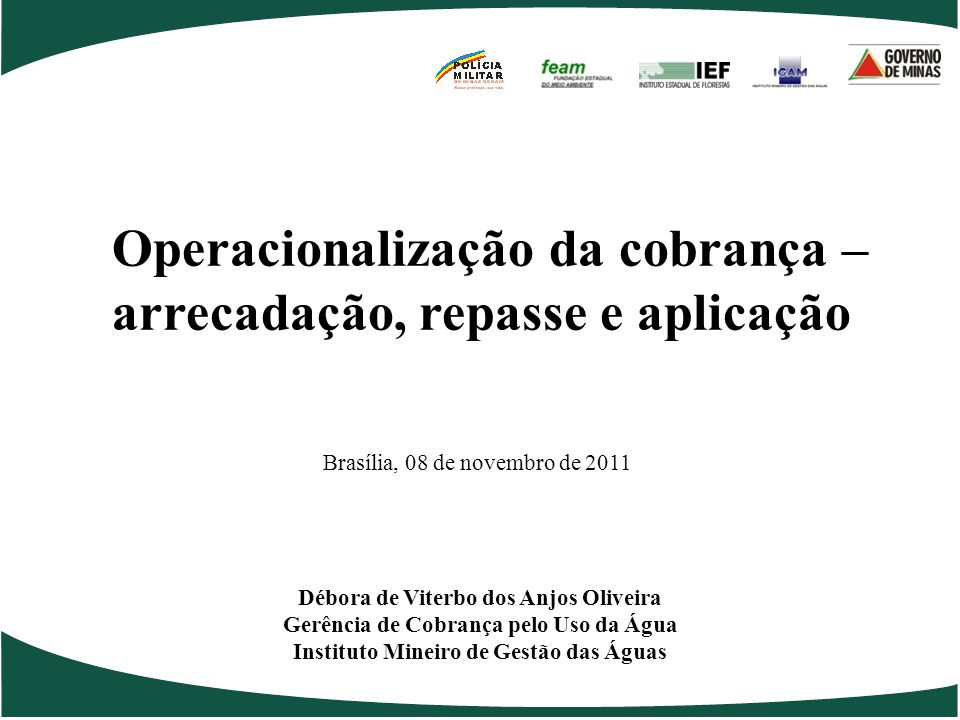 Fluxo seguido para repasse de recursos da Cobrança: Arrecadação Contabilização dos Recursos  Solicitação de Repasse à SUPOF  Verificação de Créditos Orçamentários   SIM.