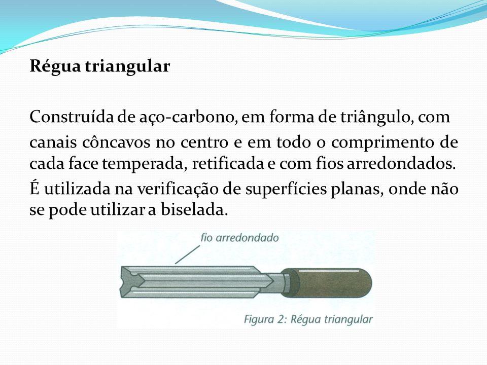 Régua triangular Construída de aço-carbono, em forma de triângulo, com canais côncavos no centro e em todo o comprimento de cada face temperada, retif