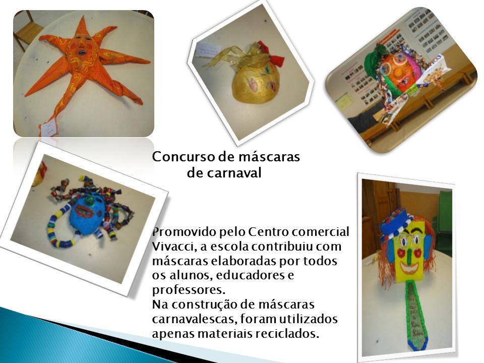 Concurso de máscaras de carnaval Promovido pelo Centro comercial Vivacci, a escola contribuiu com máscaras elaboradas por todos os alunos, educadores e professores.