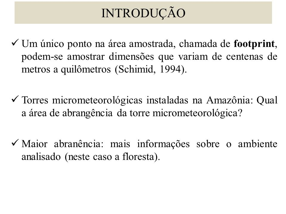 • Instalar três novas torres micrometeorológicas na FLONA do Tapajós, Belterra-Pa. OBJETIVO
