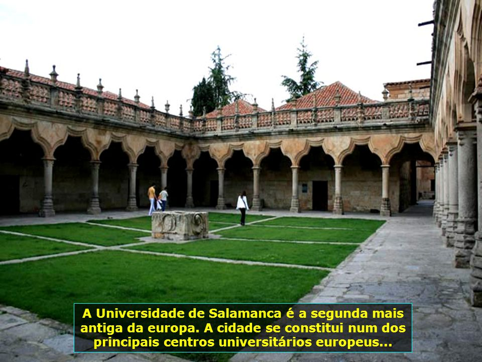A Universidade de Salamanca é a segunda mais antiga da europa.