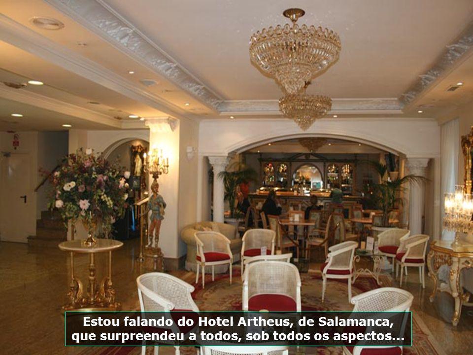 Estou falando do Hotel Artheus, de Salamanca, que surpreendeu a todos, sob todos os aspectos...