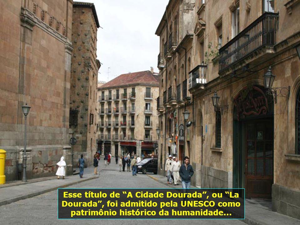 Esse título de A Cidade Dourada , ou La Dourada , foi admitido pela UNESCO como patrimônio histórico da humanidade...