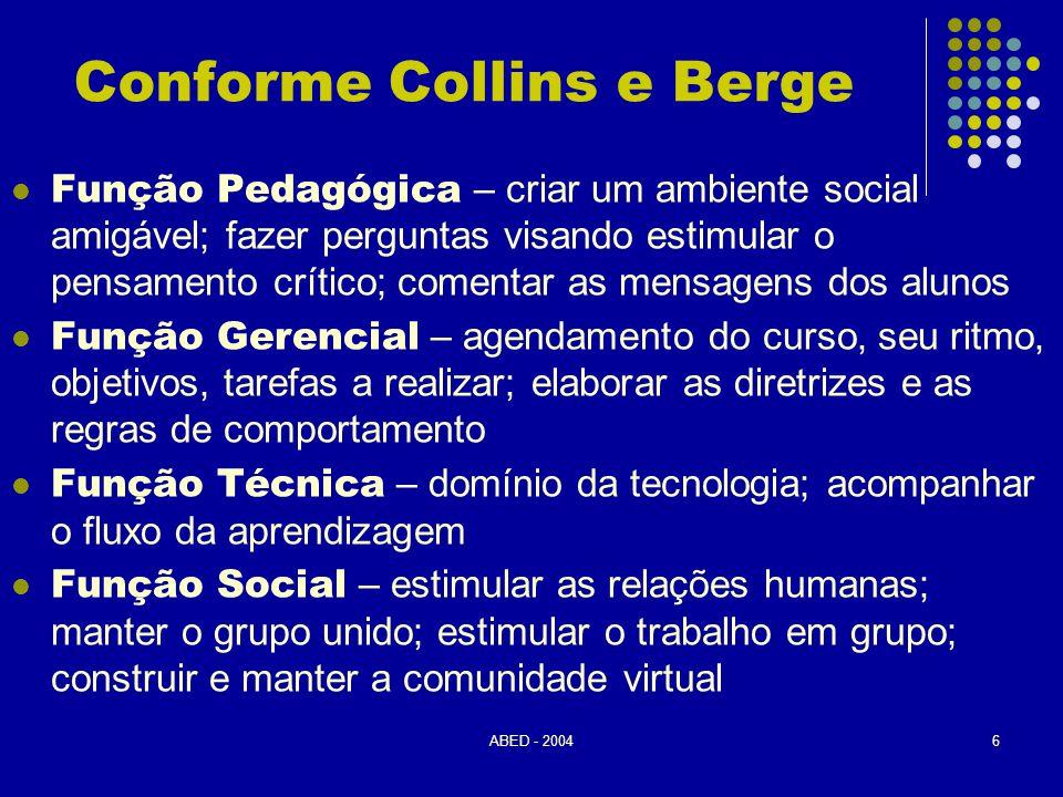 ABED - 20046 Conforme Collins e Berge  Função Pedagógica – criar um ambiente social amigável; fazer perguntas visando estimular o pensamento crítico;