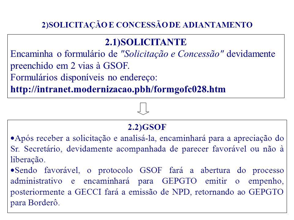 2)SOLICITAÇÃO E CONCESSÃO DE ADIANTAMENTO 2.1)SOLICITANTE Encaminha o formulário de