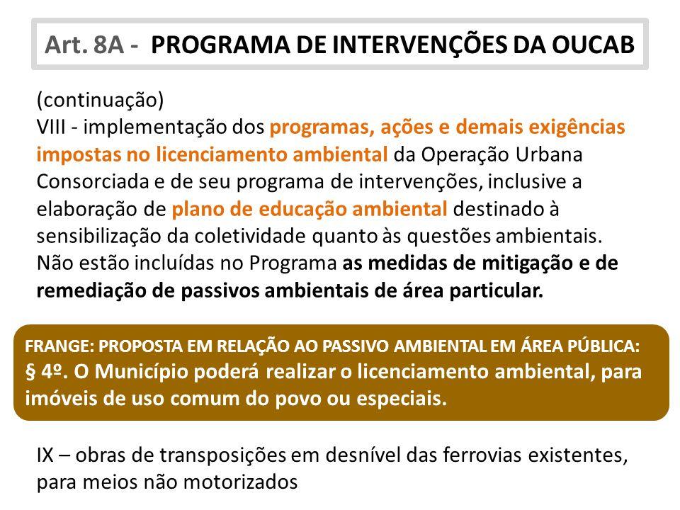 Art. 8A - PROGRAMA DE INTERVENÇÕES DA OUCAB (continuação) VIII - implementação dos programas, ações e demais exigências impostas no licenciamento ambi