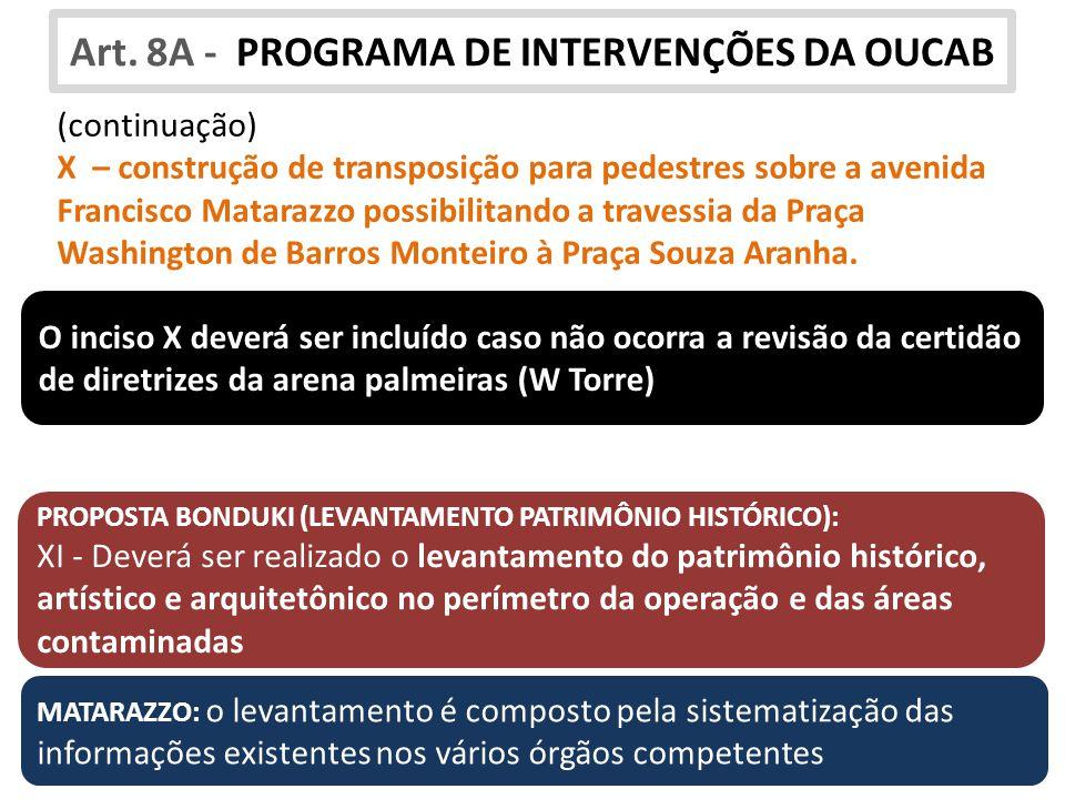 Art. 8A - PROGRAMA DE INTERVENÇÕES DA OUCAB (continuação) X – construção de transposição para pedestres sobre a avenida Francisco Matarazzo possibilit