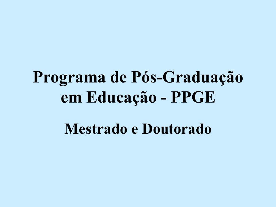 Programa de Pós-Graduação em Educação - PPGE Mestrado e Doutorado