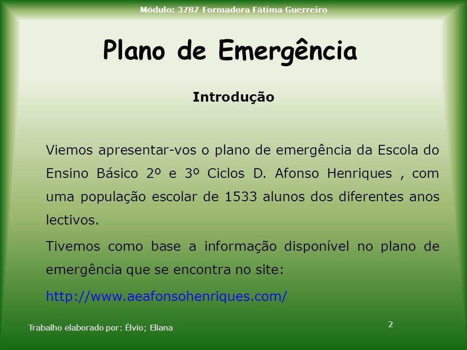 Plano de Emergência Introdução Viemos apresentar-vos o plano de emergência da Escola do Ensino Básico 2º e 3º Ciclos D. Afonso Henriques, com uma popu