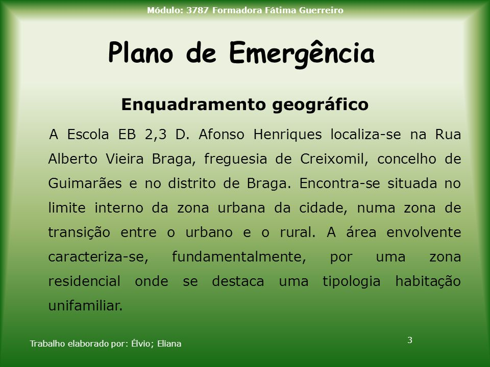 Plano de Emergência 01-07-2010Trabalho elaborado por: Élvio; Eliana24 Módulo: 3787 Formadora Fátima Guerreiro Conclusão Concluímos com este trabalho que o plano de emergência se encontra bem elaborado, de todos os planos, que já tivemos acesso este foi o mais bem elaborado.