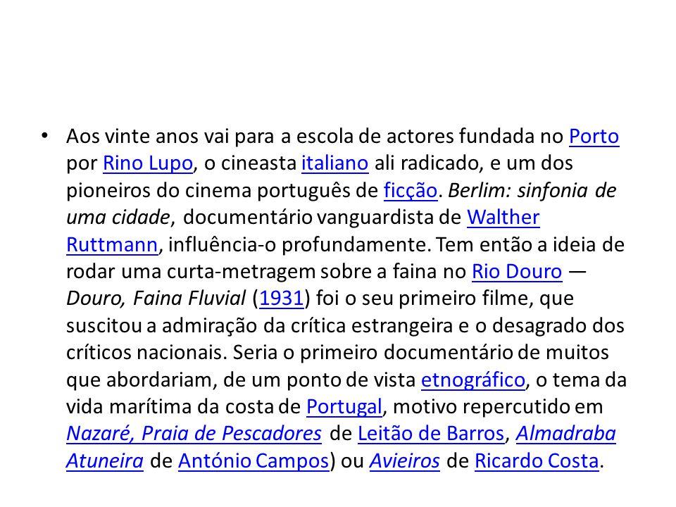 • Aos vinte anos vai para a escola de actores fundada no Porto por Rino Lupo, o cineasta italiano ali radicado, e um dos pioneiros do cinema português de ficção.