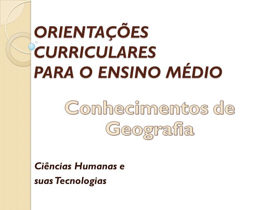 ORIENTAÇÕES CURRICULARES PARA O ENSINO MÉDIO Ciências Humanas e suas Tecnologias