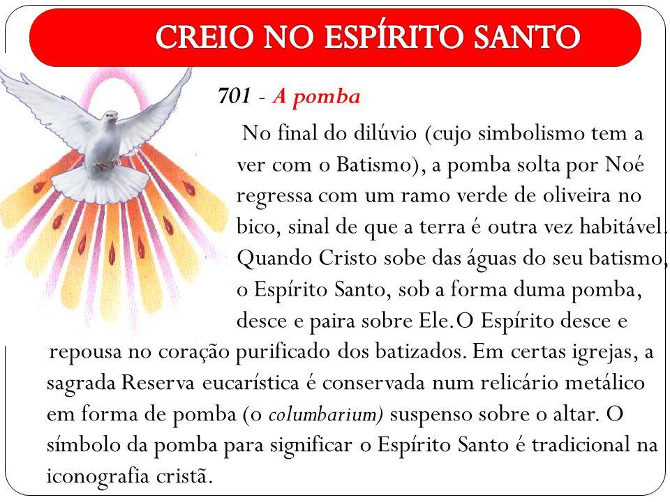 701 - A pomba No final do dilúvio (cujo simbolismo tem a ver com o Batismo), a pomba solta por Noé regressa com um ramo verde de oliveira no bico, sin