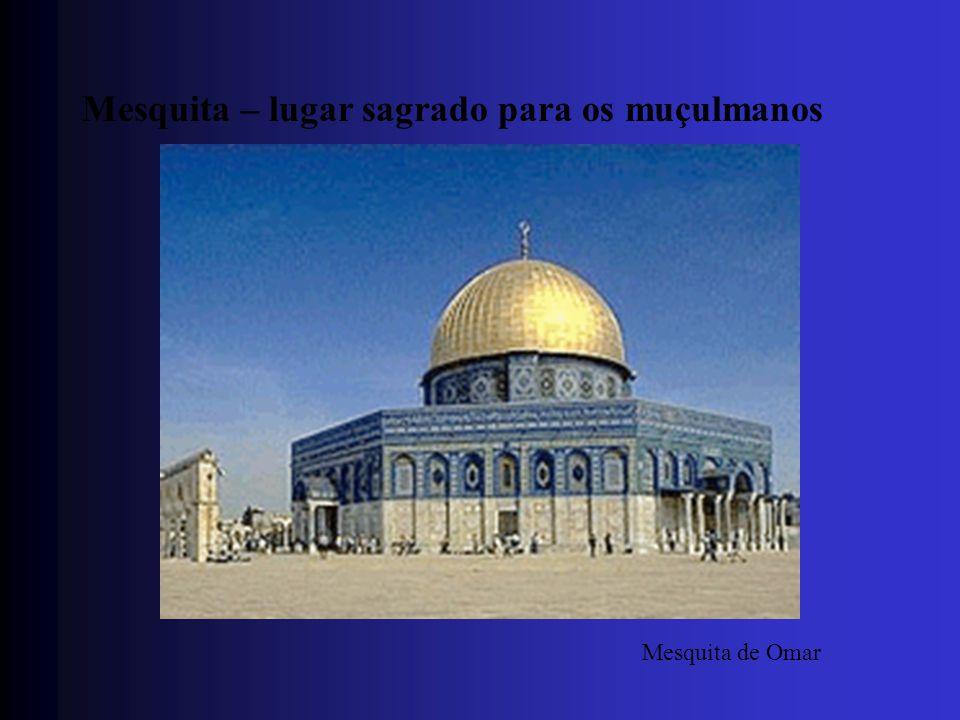 Mesquita – lugar sagrado para os muçulmanos Mesquita de Omar