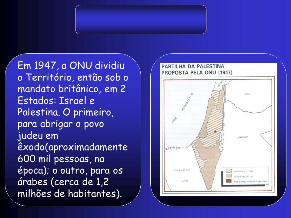 Em 1947, a ONU dividiu o Território, então sob o mandato britânico, em 2 Estados: Israel e Palestina. O primeiro, para abrigar o povo judeu em êxodo(a
