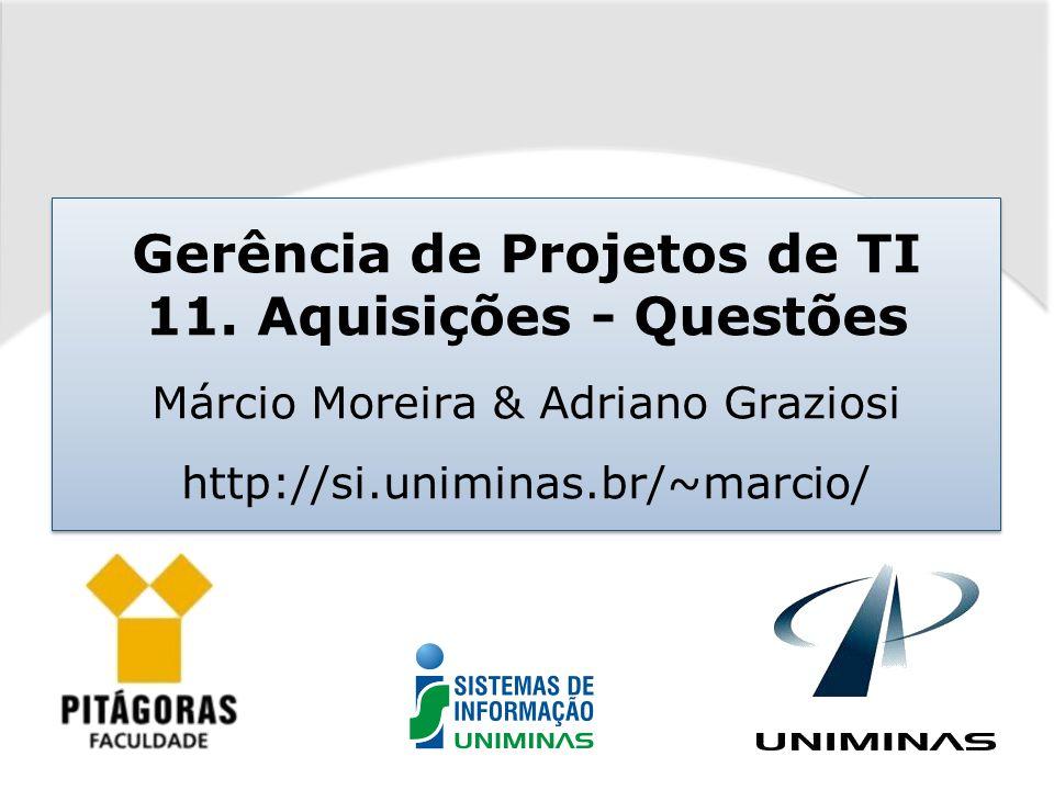 Gerência de Projetos de TI – Márcio Moreira Exemplos de questões  1) Enquanto conclui o trabalho do seu projeto, o subcontratado do fornecedor sofre um grande incêndio.