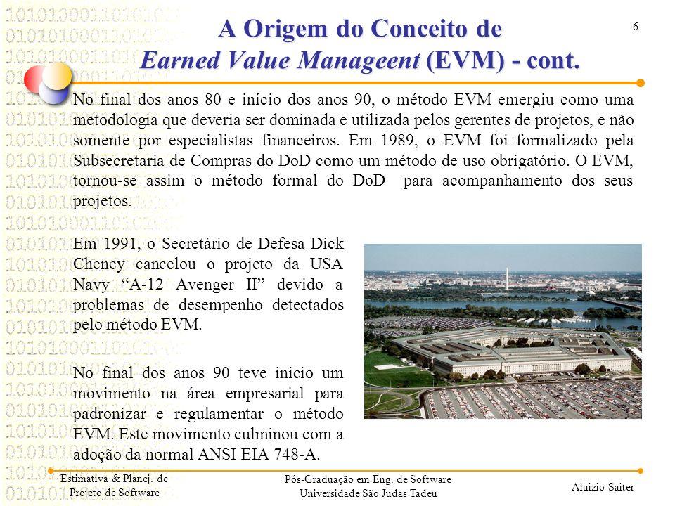 7 Aluizio Saiter A Origem do Conceito de Earned Value Manageent (EVM) - cont.
