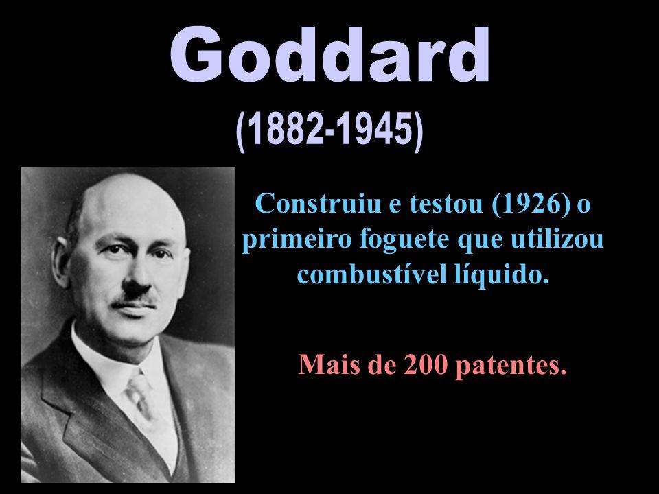 Construiu e testou (1926) o primeiro foguete que utilizou combustível líquido. Mais de 200 patentes.