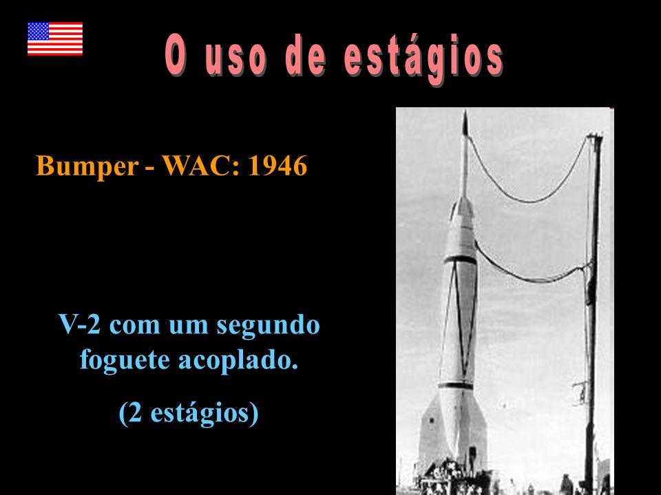 Bumper - WAC: 1946 V-2 com um segundo foguete acoplado. (2 estágios)