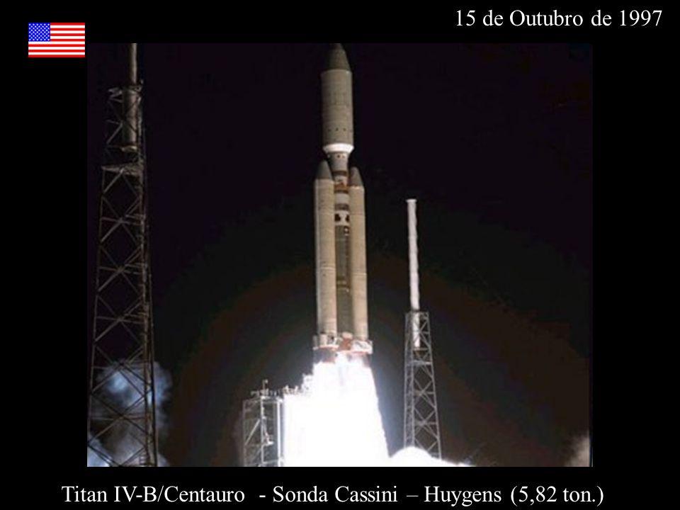 Titan IV-B/Centauro - Sonda Cassini – Huygens (5,82 ton.) 15 de Outubro de 1997