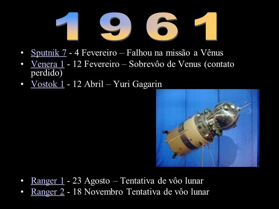•Sputnik 7 - 4 Fevereiro – Falhou na missão a VênusSputnik 7 •Venera 1 - 12 Fevereiro – Sobrevôo de Venus (contato perdido)Venera 1 •Vostok 1 - 12 Abr