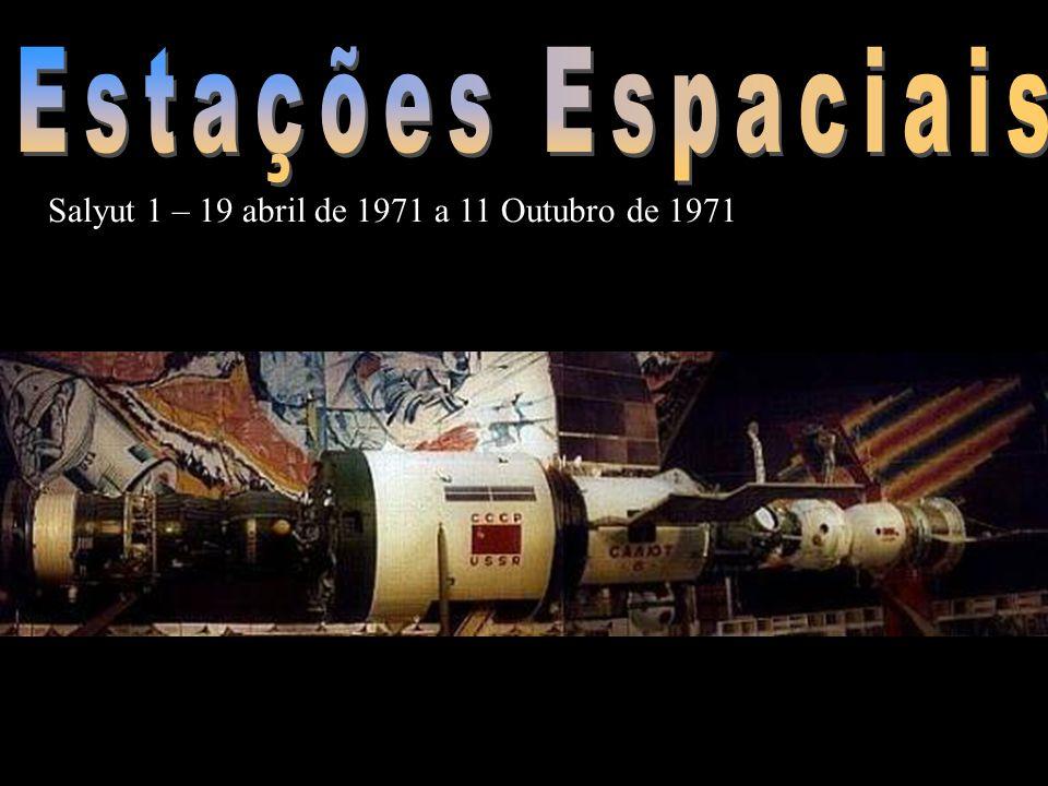 Salyut 1 – 19 abril de 1971 a 11 Outubro de 1971