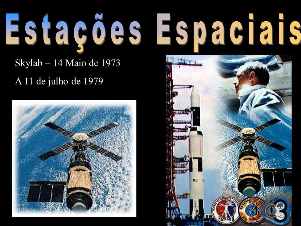 Skylab – 14 Maio de 1973 A 11 de julho de 1979