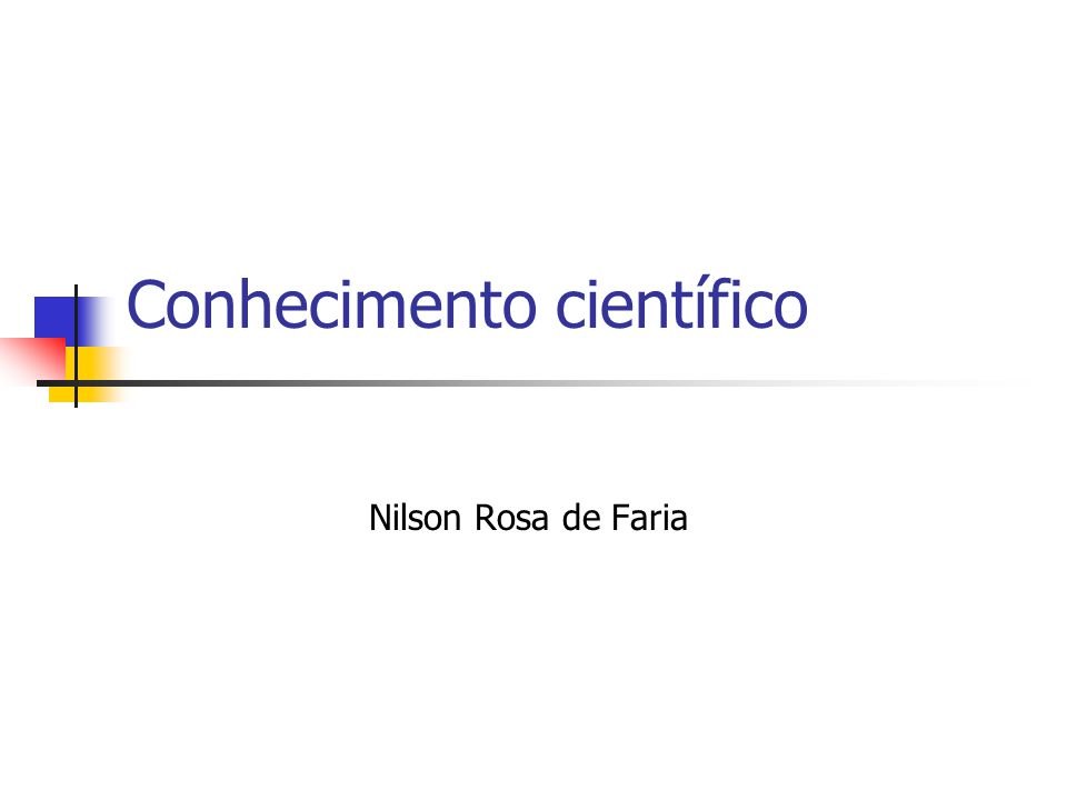 Conhecimento científico Nilson Rosa de Faria