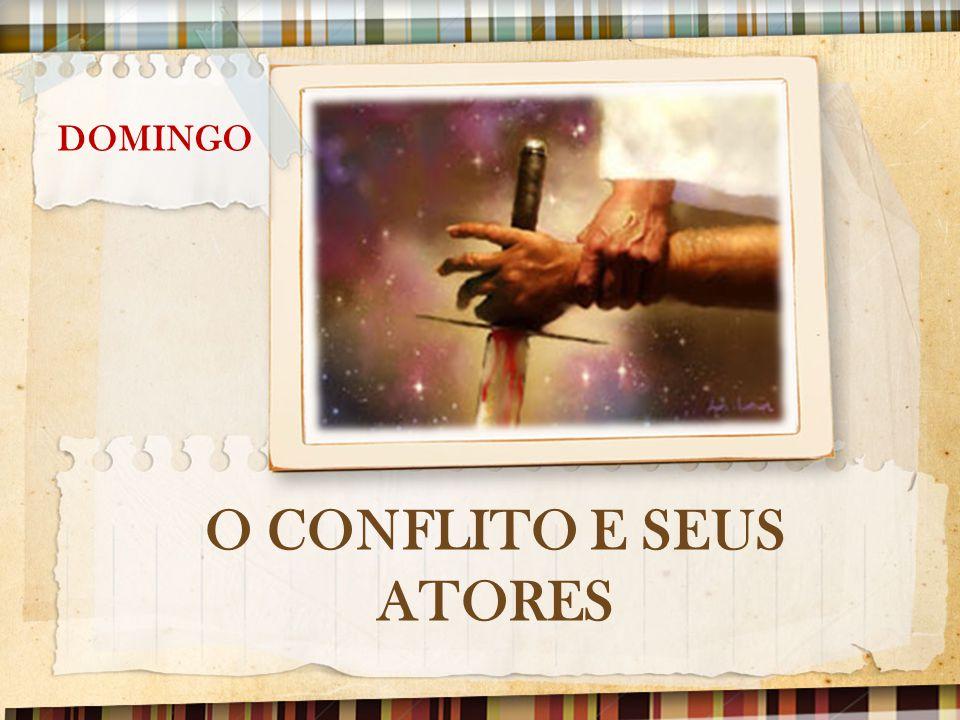 O CONFLITO E SEUS ATORES DOMINGO