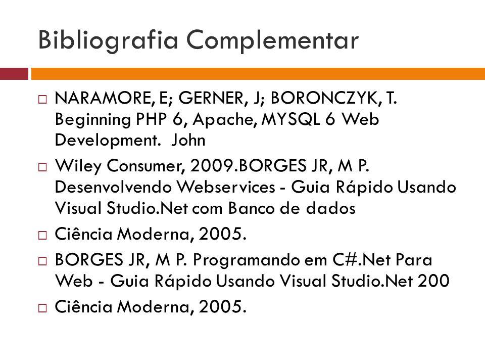 Bibliografia Complementar  NARAMORE, E; GERNER, J; BORONCZYK, T.