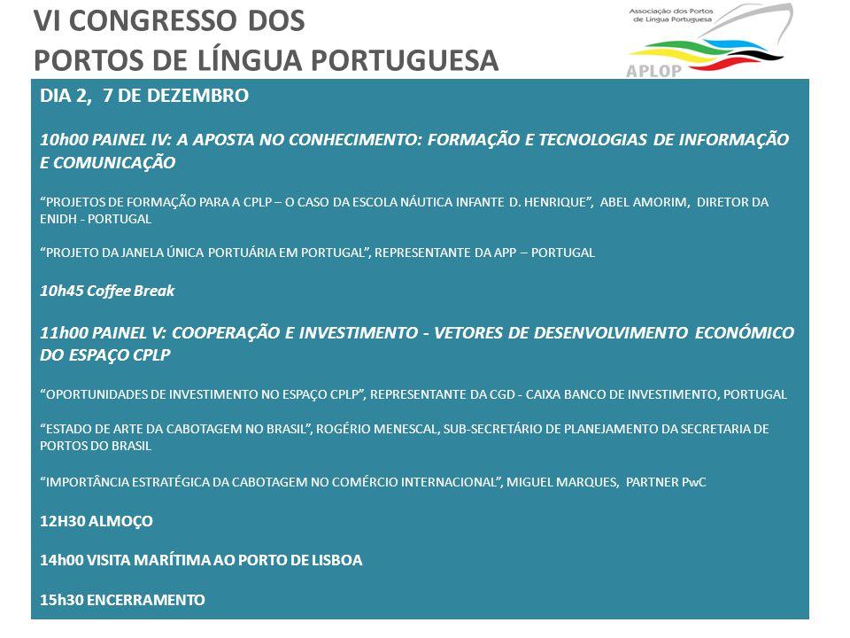 ASSOCIAÇÃO DOS PORTOS DE LÍNGUA PORTUGUESA a Fortalecer Relações Comerciais entre os PORTOS dos PAÍSES de LÍNGUA PORTUGUESA