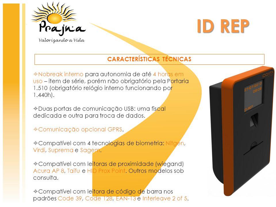 ID REP CARACTERÍSTICAS TÉCNICAS  Nobreak interno para autonomia de até 4 horas em uso – item de série, porém não obrigatório pela Portaria 1.510 (obr