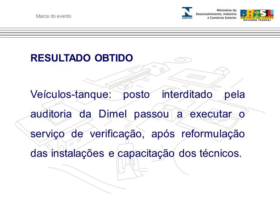 Marca do evento RESULTADO OBTIDO Veículos-tanque: posto interditado pela auditoria da Dimel passou a executar o serviço de verificação, após reformulação das instalações e capacitação dos técnicos.