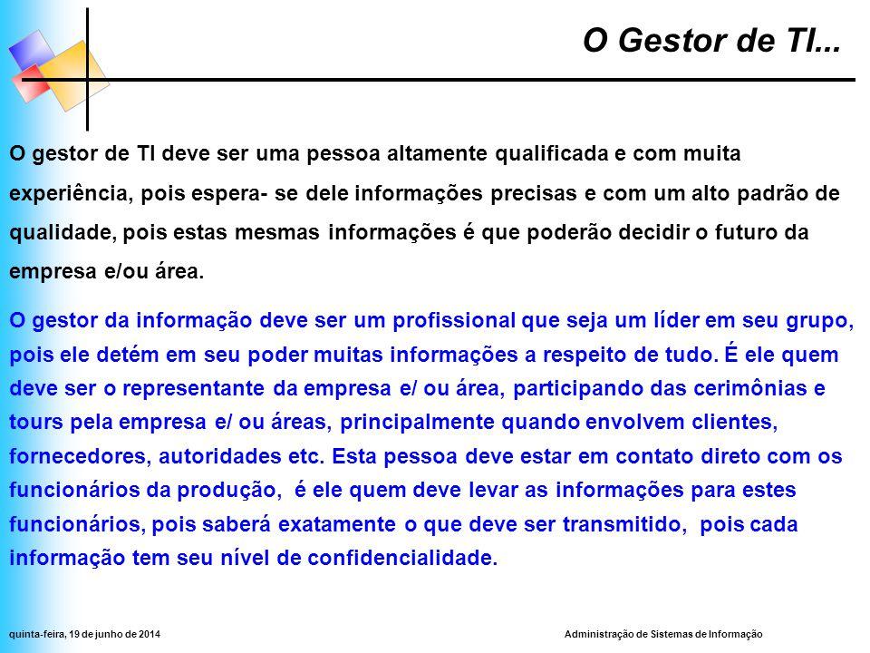 Administração de Sistemas de Informaçãoquinta-feira, 19 de junho de 2014 O Gestor de TI...