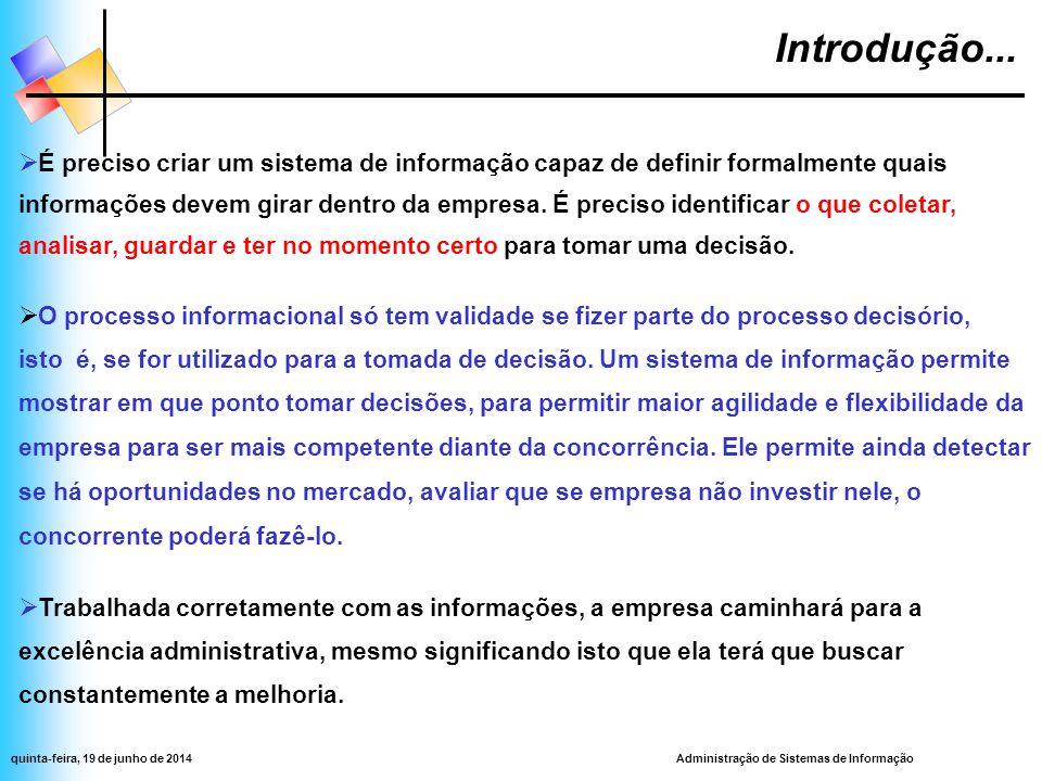 Administração de Sistemas de Informaçãoquinta-feira, 19 de junho de 2014 Para conseguir alcançar os resultados, administrando a informação, é fundamental Conclusão...