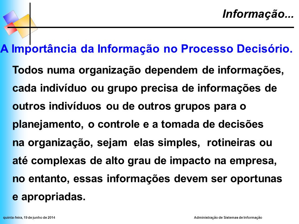 Administração de Sistemas de Informaçãoquinta-feira, 19 de junho de 2014 Sistema de Informação...